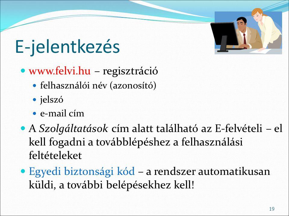 E-jelentkezés www.felvi.hu – regisztráció