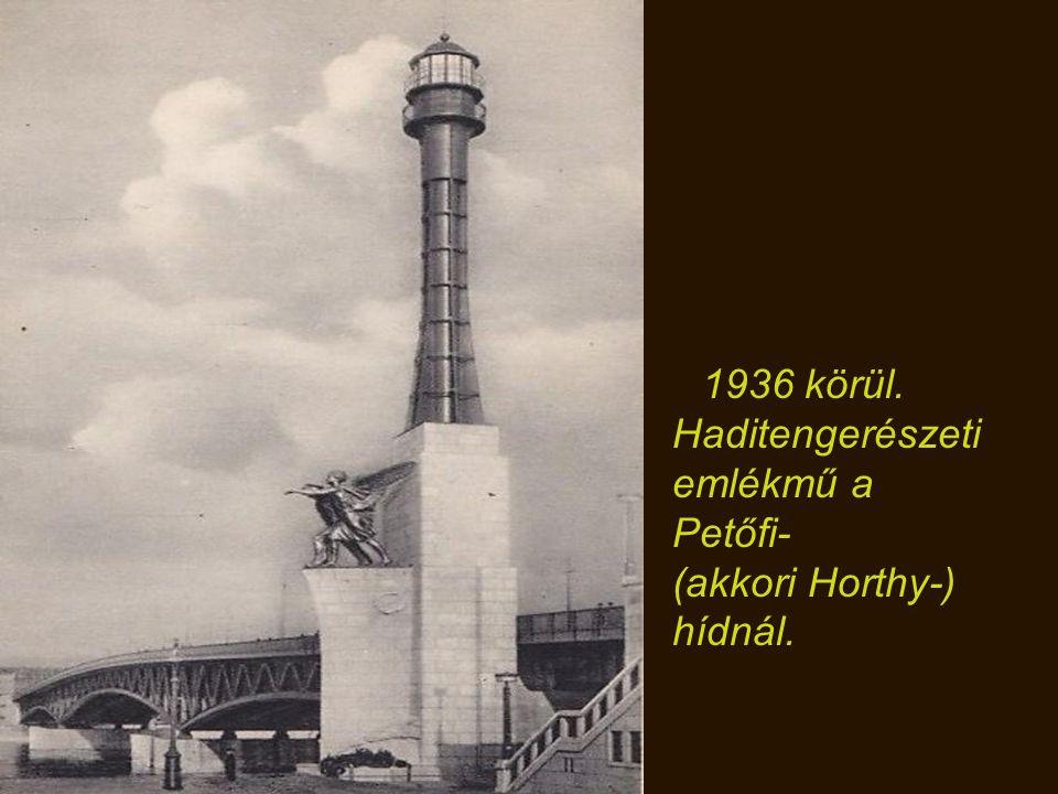 (akkori Horthy-) hídnál.
