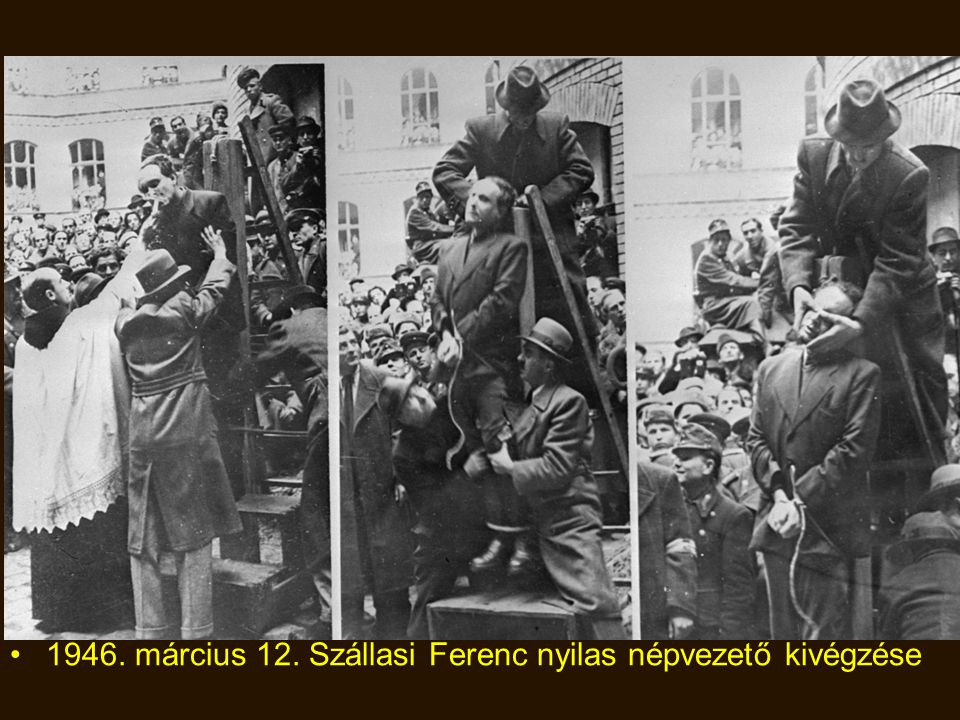 1946. március 12. Szállasi Ferenc nyilas népvezető kivégzése