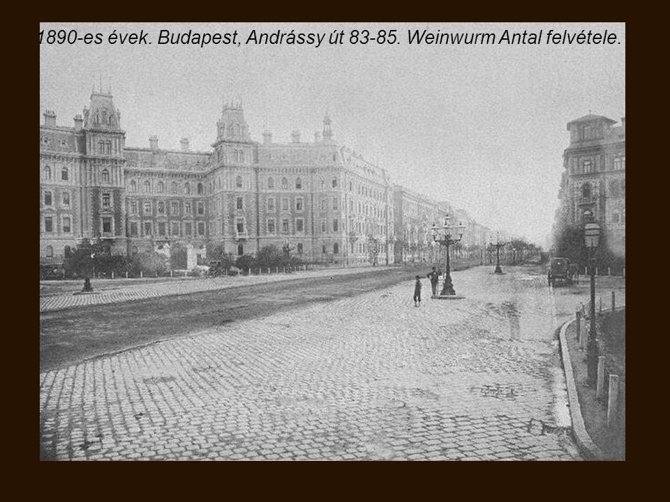 1890-es évek. Budapest, Andrássy út 83-85. Weinwurm Antal felvétele.