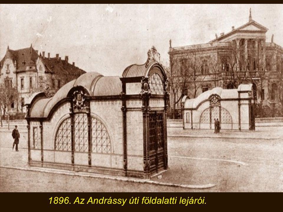 1896. Az Andrássy úti földalatti lejárói.