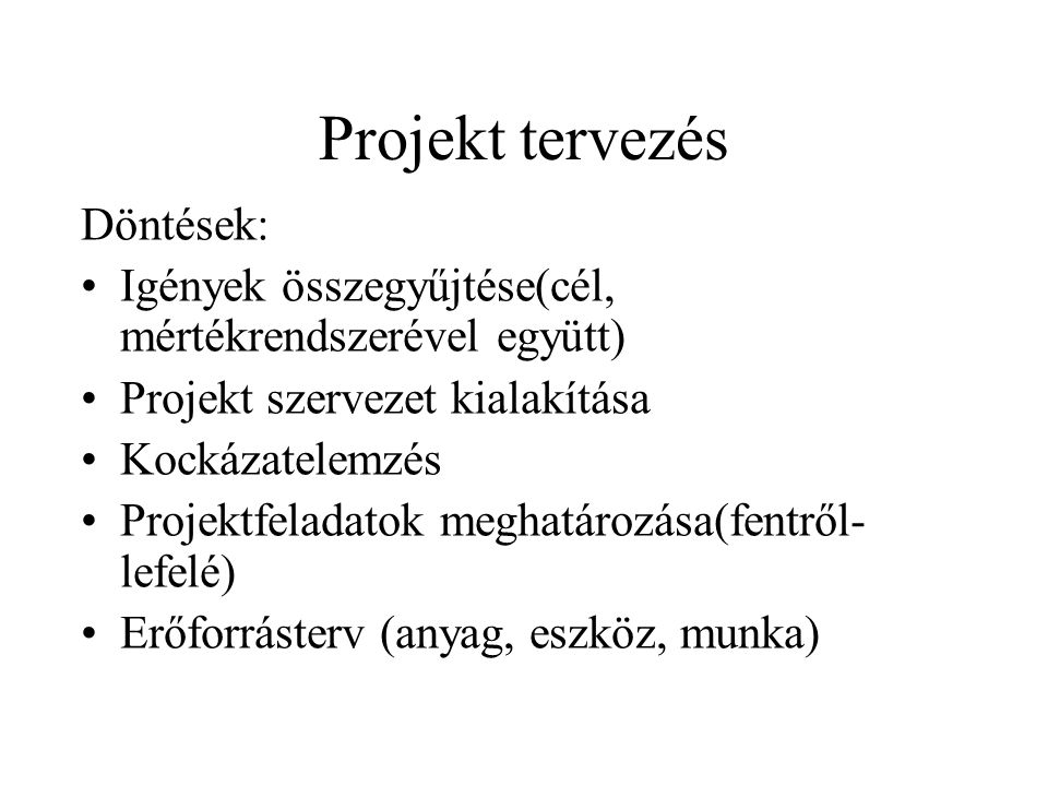 Projekt tervezés Döntések: