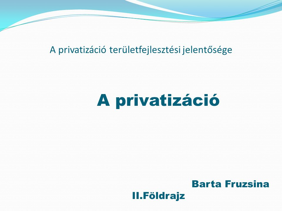 A privatizáció területfejlesztési jelentősége