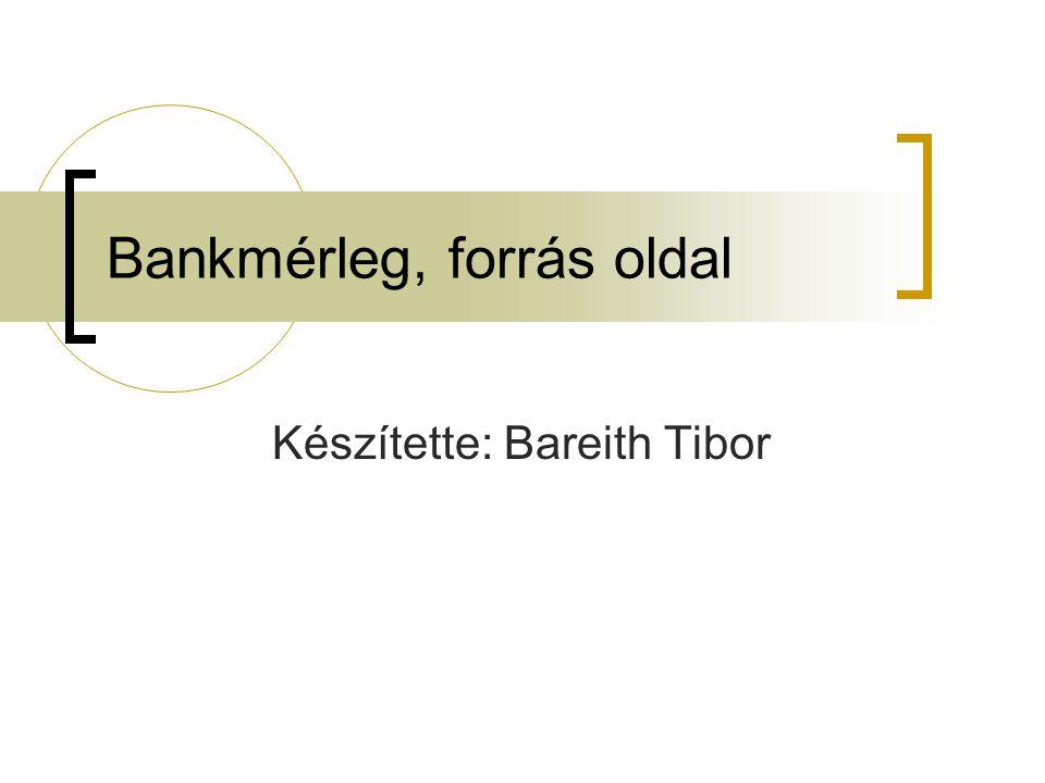 Bankmérleg, forrás oldal
