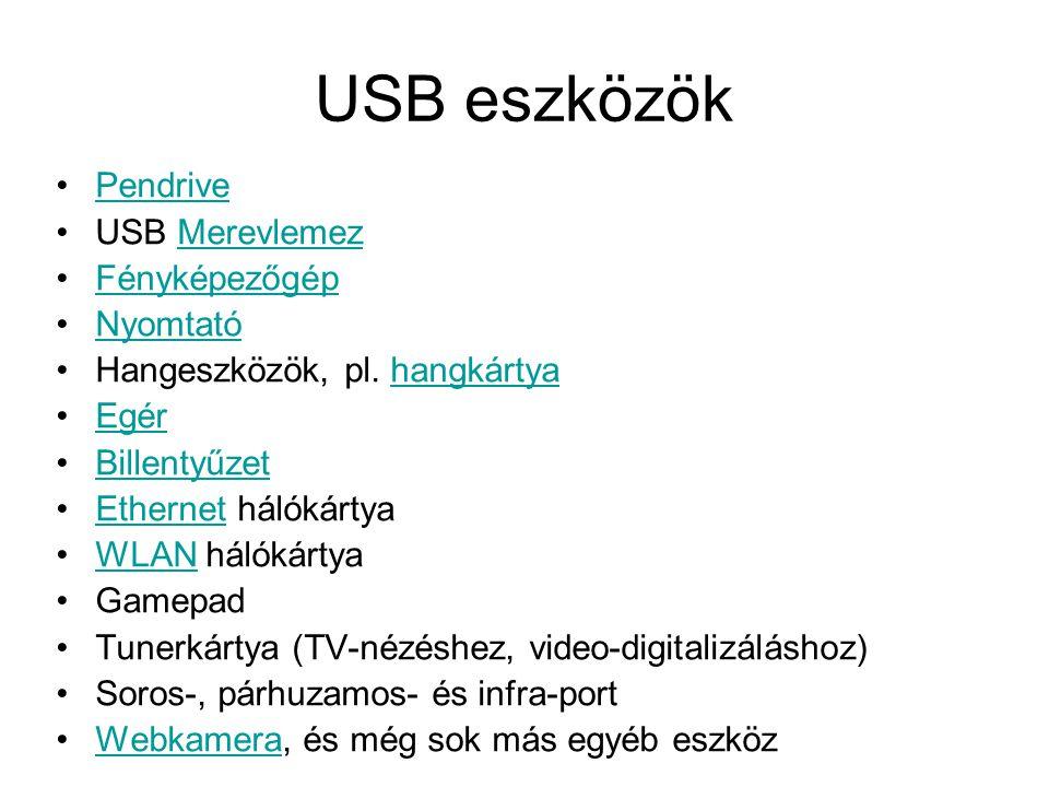 USB eszközök Pendrive USB Merevlemez Fényképezőgép Nyomtató