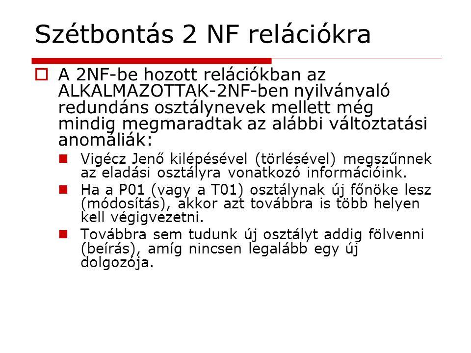 Szétbontás 2 NF relációkra