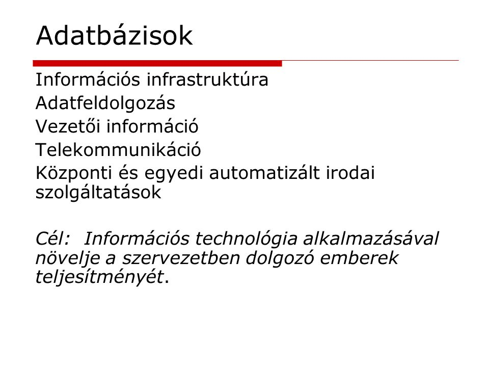 Adatbázisok Információs infrastruktúra Adatfeldolgozás