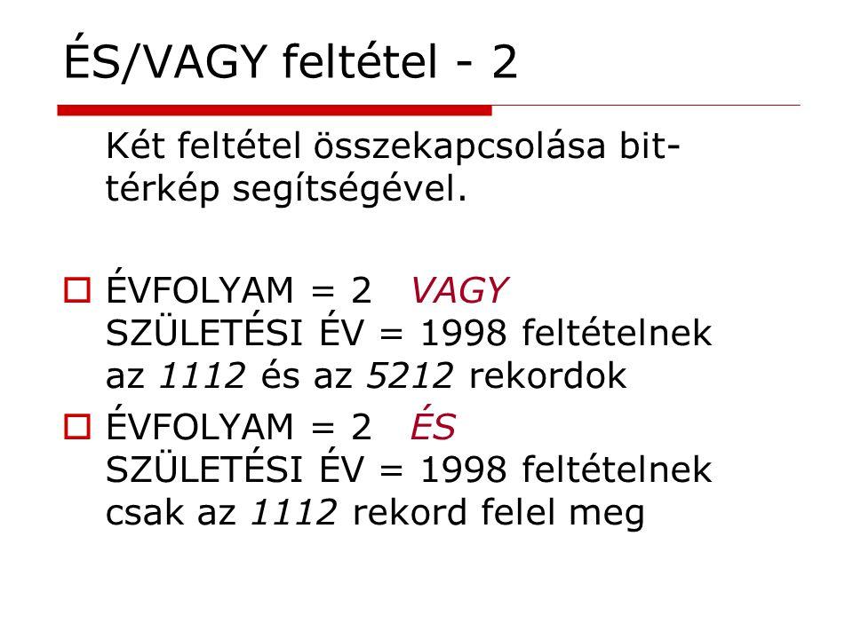 ÉS/VAGY feltétel - 2 Két feltétel összekapcsolása bit-térkép segítségével.