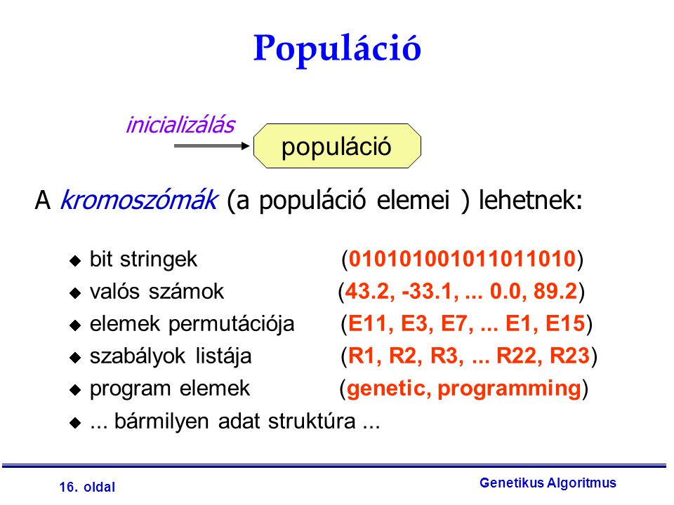 Populáció populáció A kromoszómák (a populáció elemei ) lehetnek: