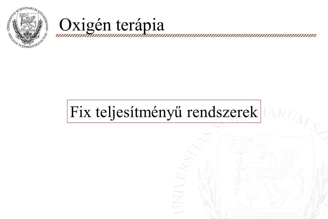 Oxigén terápia Fix teljesítményű rendszerek 10 10
