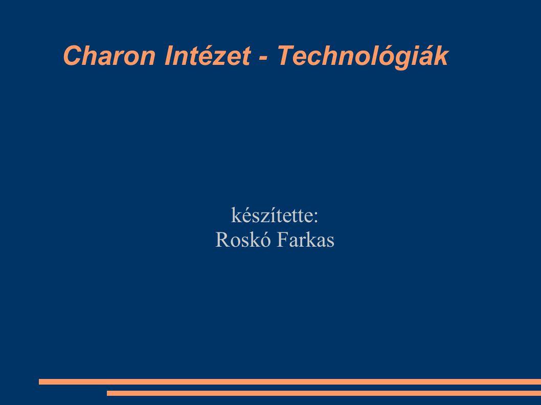 Charon Intézet - Technológiák
