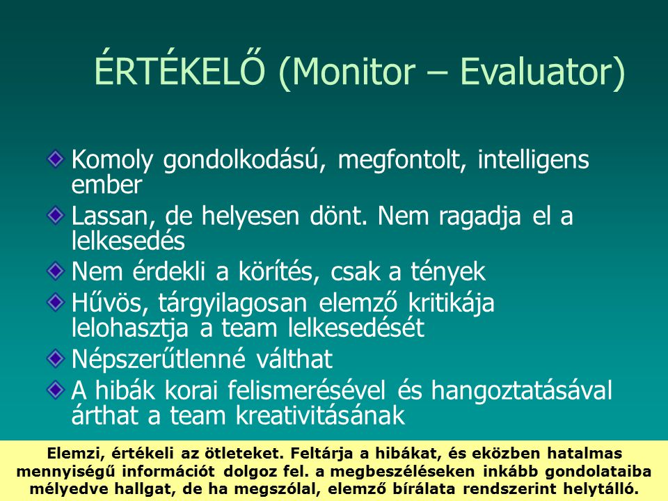 ÉRTÉKELŐ (Monitor – Evaluator)