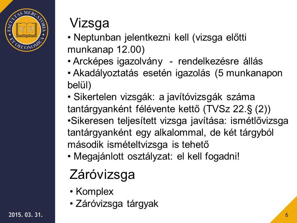 Vizsga Neptunban jelentkezni kell (vizsga előtti munkanap 12.00) Arcképes igazolvány - rendelkezésre állás.
