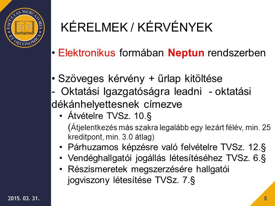 KÉRELMEK / KÉRVÉNYEK Elektronikus formában Neptun rendszerben