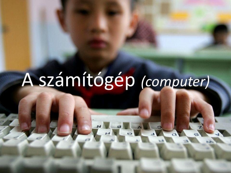 A számítógép (computer)