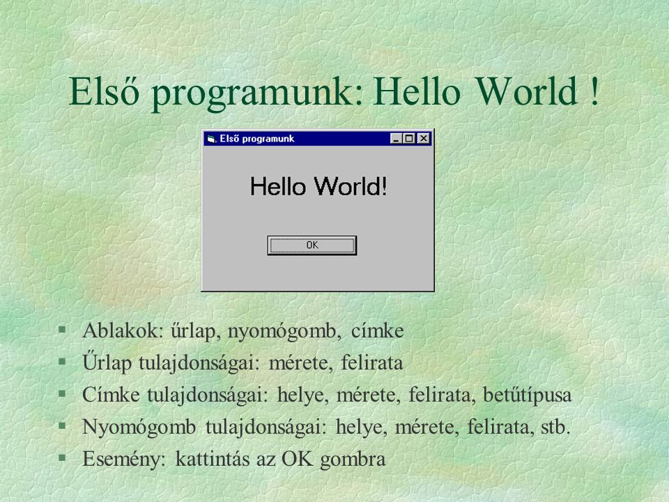 Első programunk: Hello World !