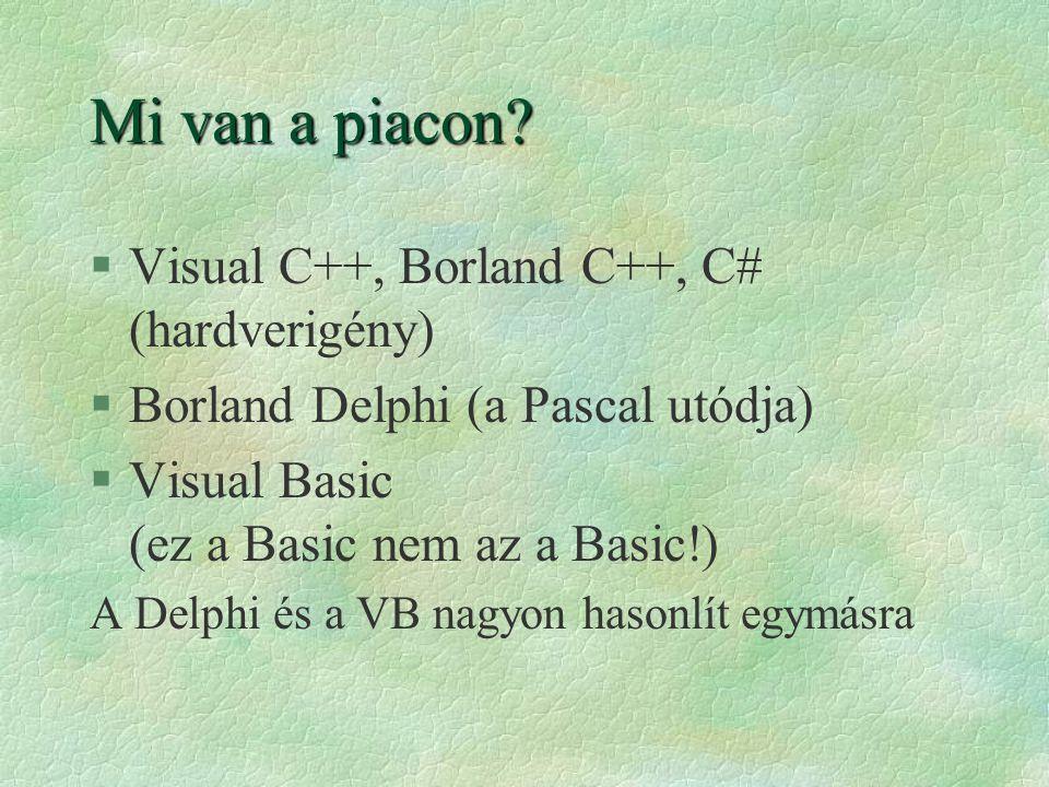 Mi van a piacon Visual C++, Borland C++, C# (hardverigény)