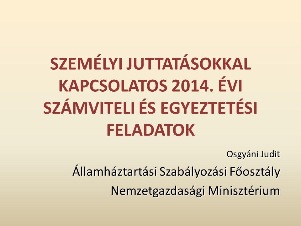 SZEMÉLYI JUTTATÁSOKKAL KAPCSOLATOS 2014