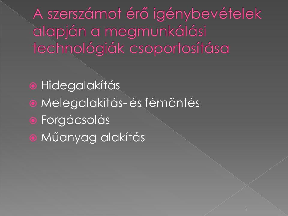 A szerszámot érő igénybevételek alapján a megmunkálási technológiák csoportosítása