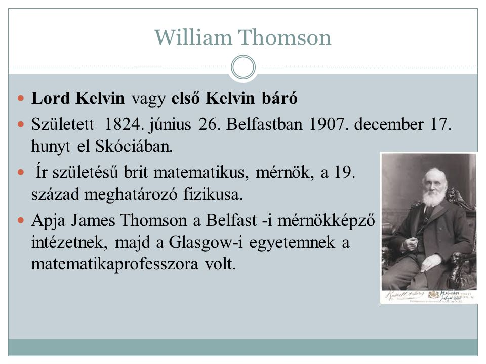 William Thomson Lord Kelvin vagy első Kelvin báró