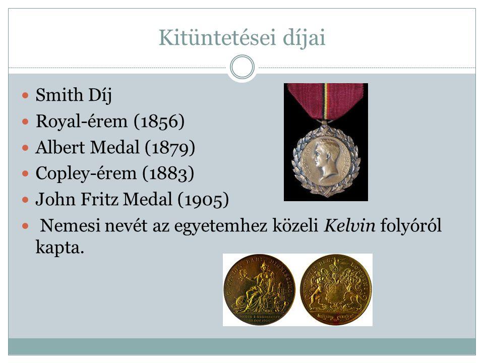 Kitüntetései díjai Smith Díj Royal-érem (1856) Albert Medal (1879)