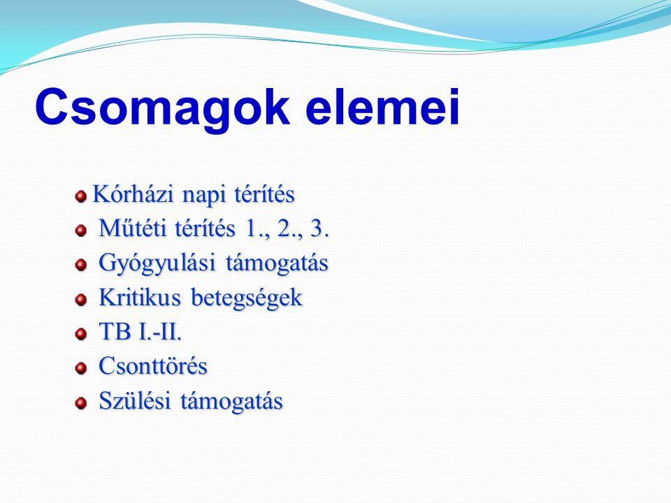 Csomagok elemei Kórházi napi térítés Műtéti térítés 1., 2., 3.