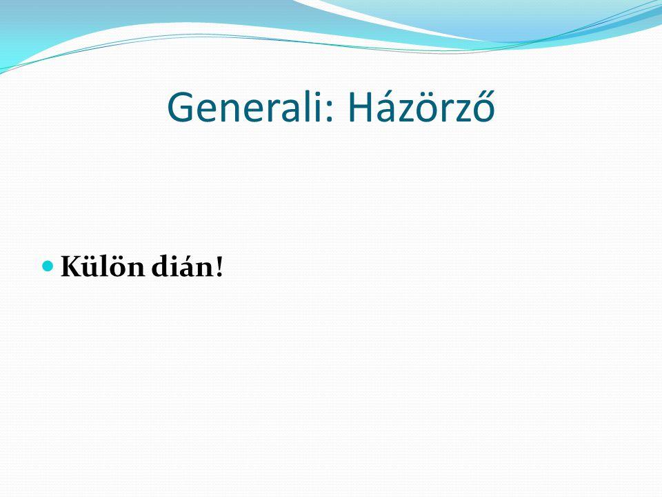 Generali: Házörző Külön dián!