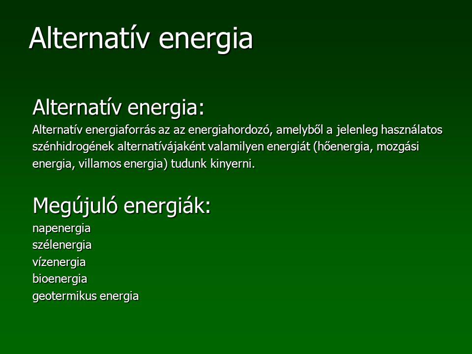 Alternatív energia: Megújuló energiák: