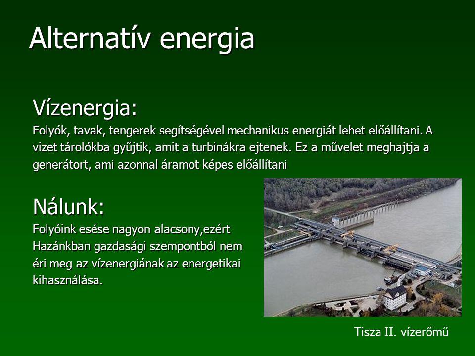 Vízenergia: Folyók, tavak, tengerek segítségével mechanikus energiát lehet előállítani. A.