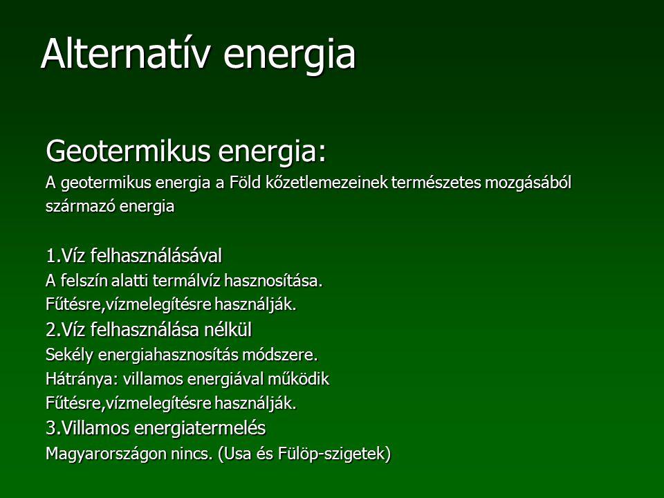 Geotermikus energia: 1.Víz felhasználásával 2.Víz felhasználása nélkül