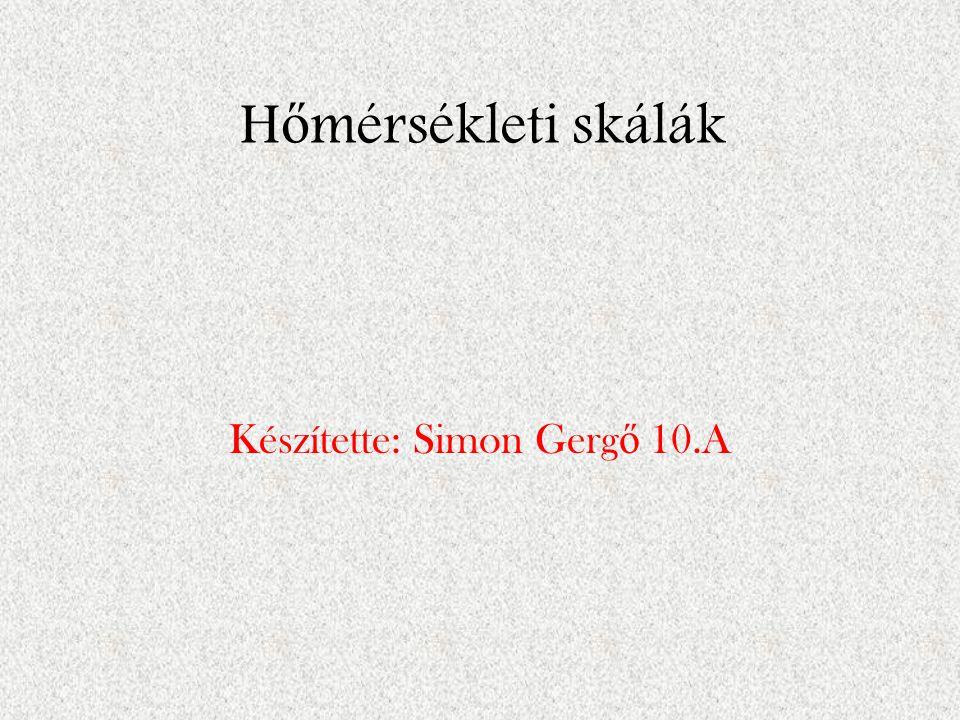 Készítette: Simon Gergő 10.A