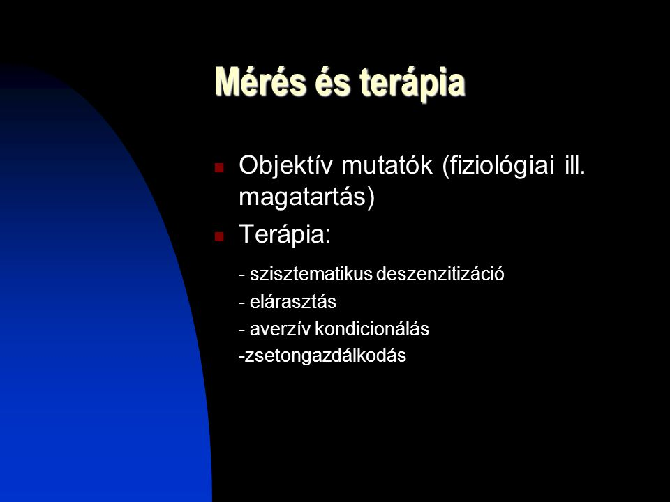 Mérés és terápia Objektív mutatók (fiziológiai ill. magatartás)