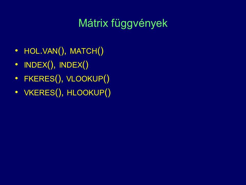 Mátrix függvények hol.van(), match() index(), index()