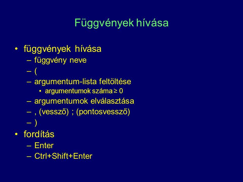 Függvények hívása függvények hívása fordítás függvény neve (