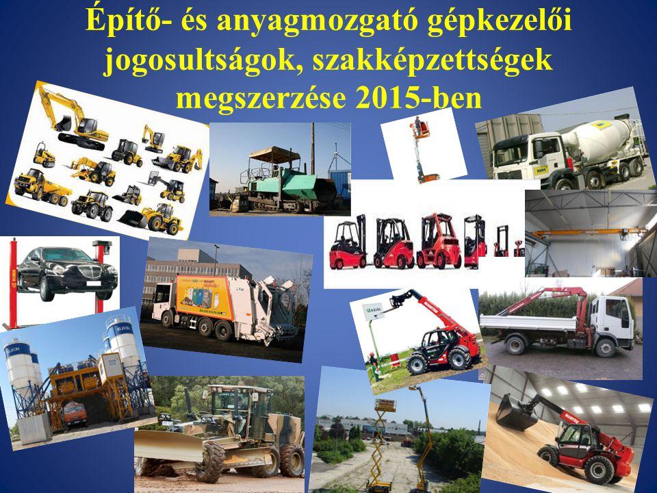Építő- és anyagmozgató gépkezelői jogosultságok, szakképzettségek megszerzése 2015-ben