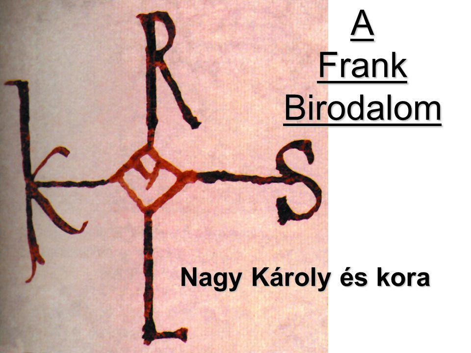 A Frank Birodalom Nagy Károly és kora