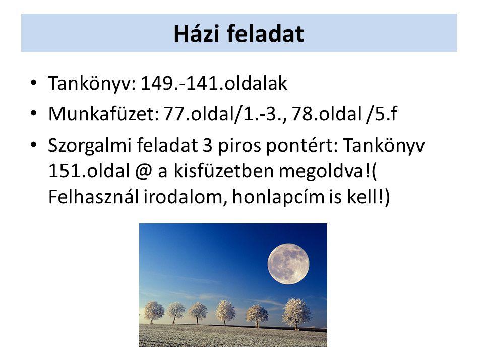 Házi feladat Tankönyv: 149.-141.oldalak