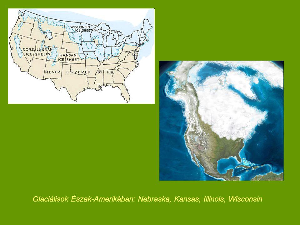 Glaciálisok Észak-Amerikában: Nebraska, Kansas, Illinois, Wisconsin