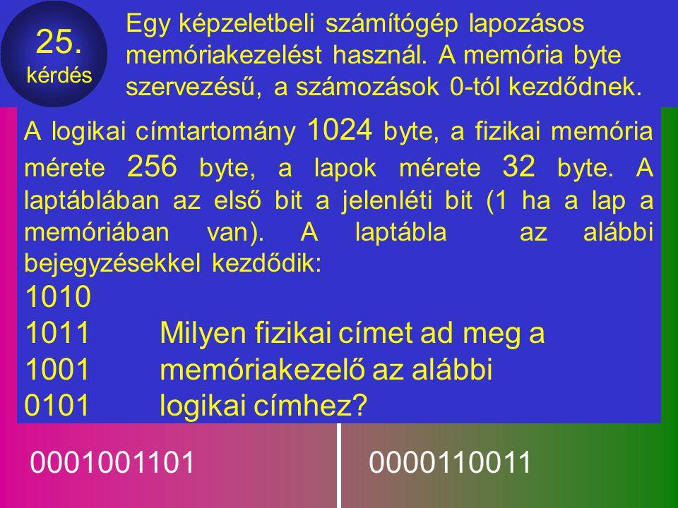 1011 Milyen fizikai címet ad meg a 1001 memóriakezelő az alábbi