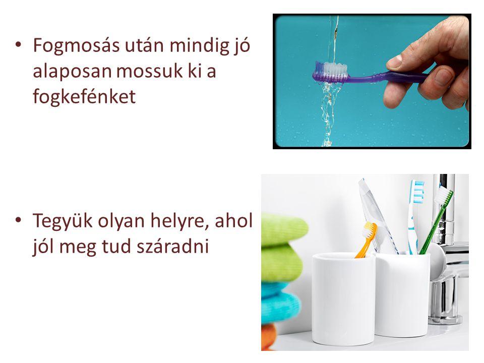 Fogmosás után mindig jó alaposan mossuk ki a fogkefénket