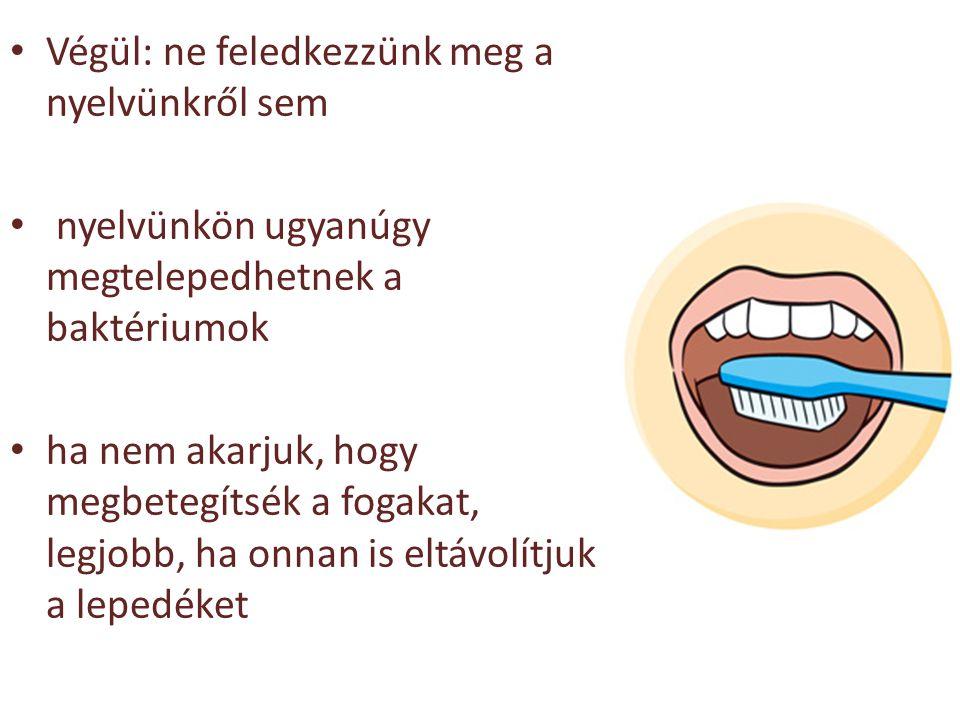 Végül: ne feledkezzünk meg a nyelvünkről sem