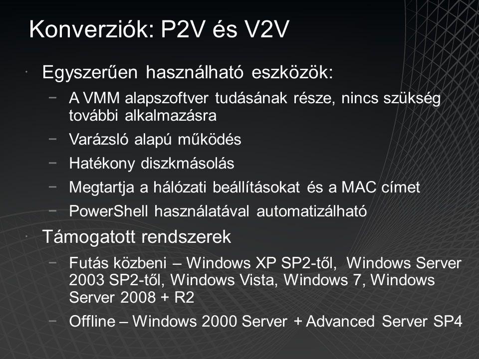 Konverziók: P2V és V2V Egyszerűen használható eszközök: