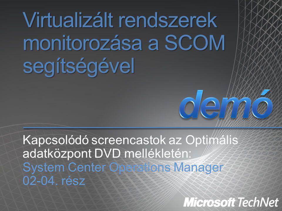Virtualizált rendszerek monitorozása a SCOM segítségével