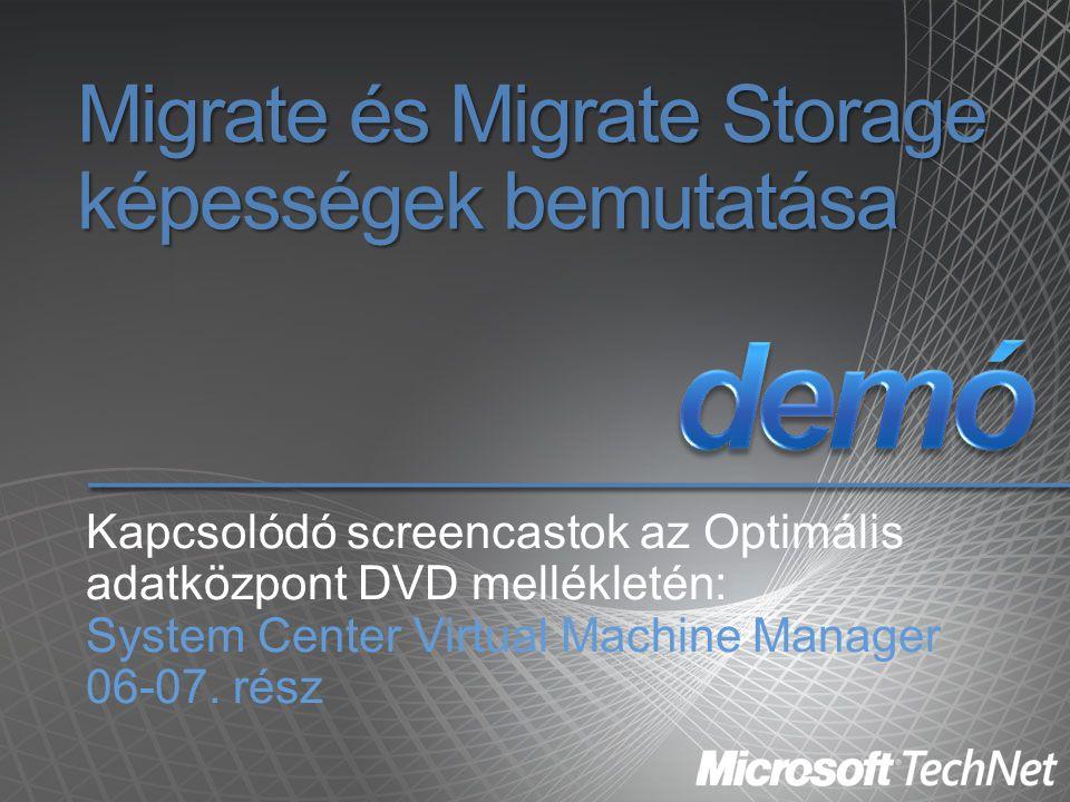 Migrate és Migrate Storage képességek bemutatása