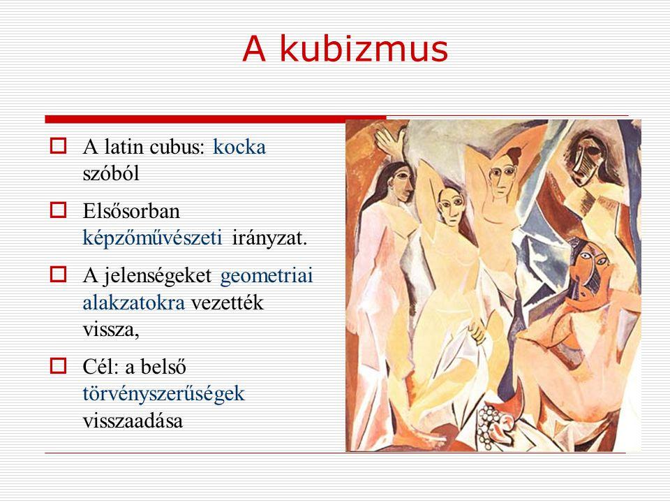 A kubizmus A latin cubus: kocka szóból