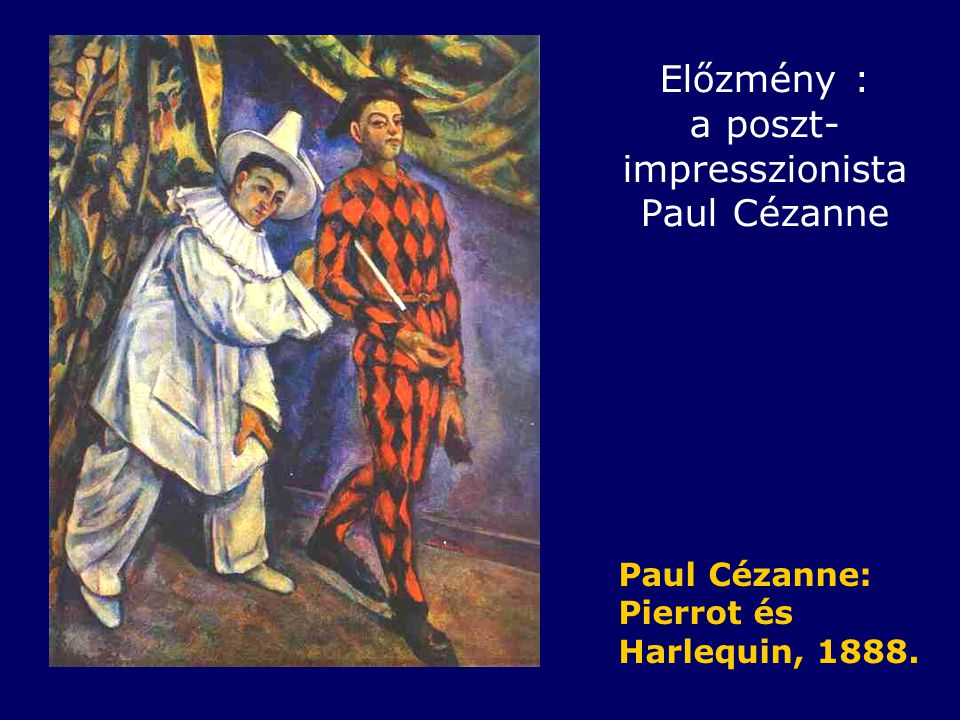 Előzmény : a poszt-impresszionista Paul Cézanne