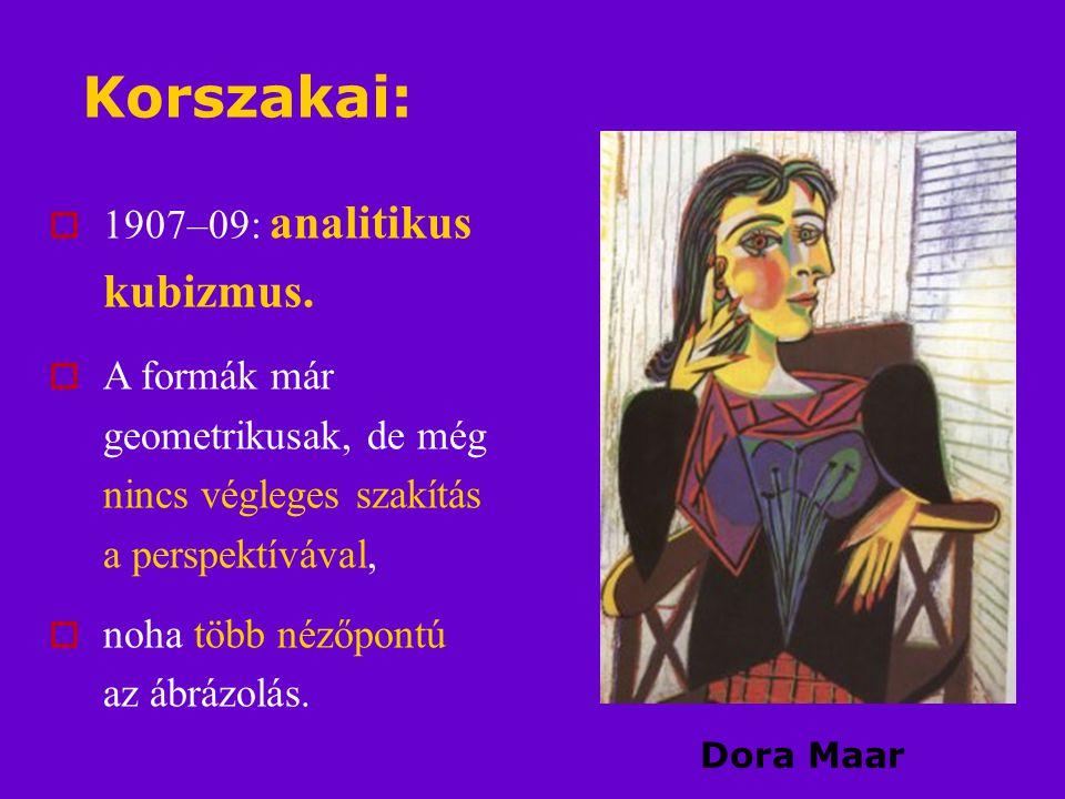 Korszakai: 1907–09: analitikus kubizmus.