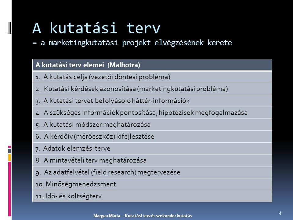 A kutatási terv = a marketingkutatási projekt elvégzésének kerete
