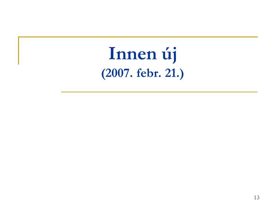 Innen új (2007. febr. 21.)