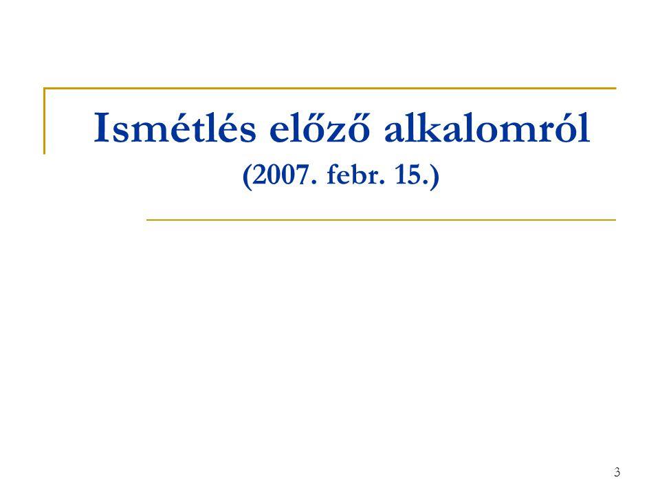 Ismétlés előző alkalomról (2007. febr. 15.)